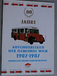 80 Jahre AUTOBUSBETRIEB DER GEMEINDE WIEN 1907-1987