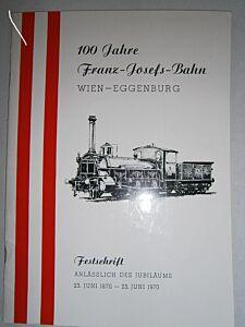 100 Jahre Franz-Josefs-Bahn, WIEN - EGGENBURG