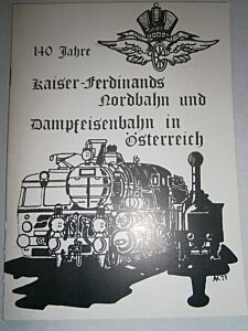 140 Jahre Kaiser-Ferdinands Nordbahn und Dampfeisenbahn in Österreich